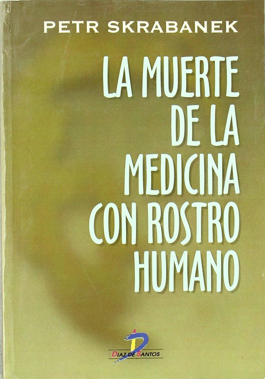 La muerte de la medicina con rostro humano: Amazon.es: Peter ...