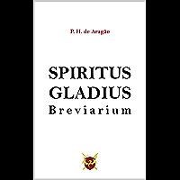 Spiritus Gladius: Breviarium