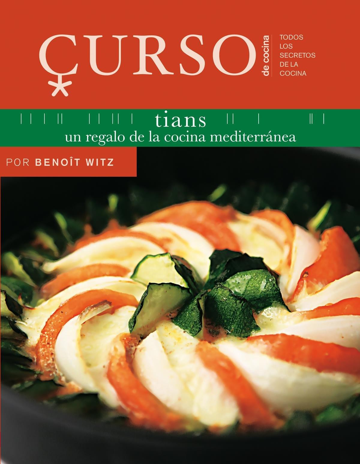 Curso de cocina : tians: Benoît ; Gallegos Mora, Emma Witz ...