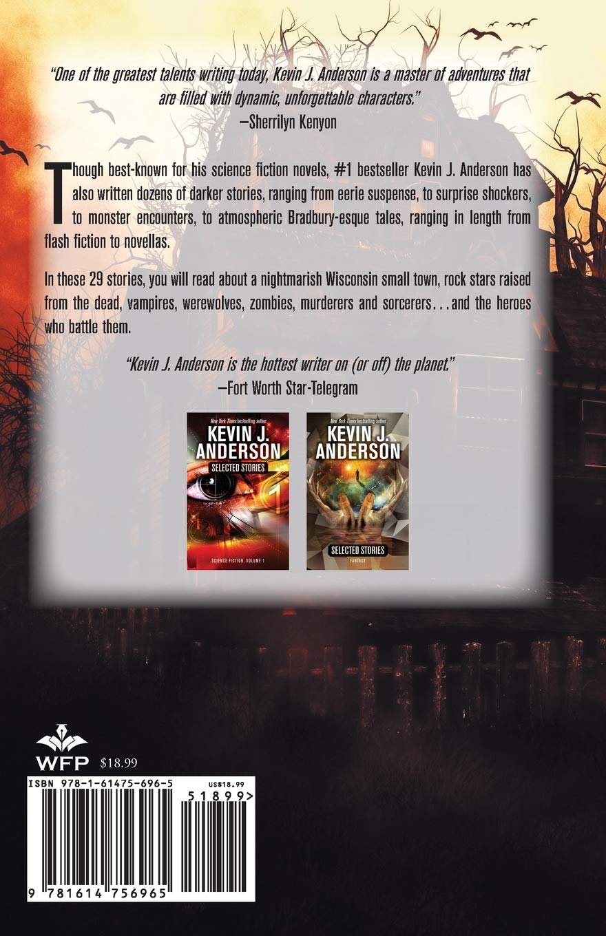 Selected Stories: Horror and Dark Fantasy: Kevin J  Anderson