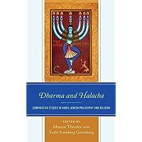 Dharma and Halacha: Comparative Studies in Hindu-Jewish Philosophy and Religion