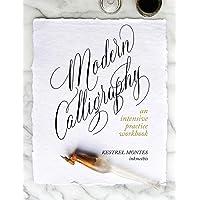 Modern Calligraphy: An Intensive Practice Workbook