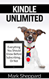 Kindle Unlimited: Everything You Should Know Before Subscribing...Or Not (English Edition)