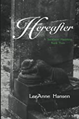 Hereafter: A Southern Haunting - Book 2 Kindle Edition