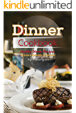 Dinner Cookbook: Healthy Dinner Recipes to Learn Quickly at Home! (English Edition)