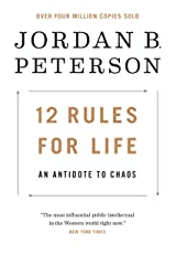 12 Rules for Life: An Antidote to Chaos Kindle Edition