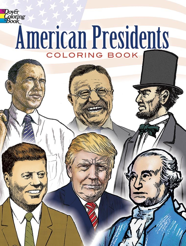 American Presidents Coloring Book Dover History Coloring Book