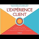 L'expérience client: le design pour innover, l'humain pour créer du lien, le collaboratif pour accompagner le changement