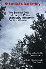 No Bars and a Dead Battery: The Summer 2018 Owl Canyon Press Short Story Hackathon Contest Winners Paperback