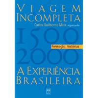 Viagem incompleta, Volume 1 : Formação : Histórias: a Experiência Brasileira (1500-2000) - Formação: Histórias
