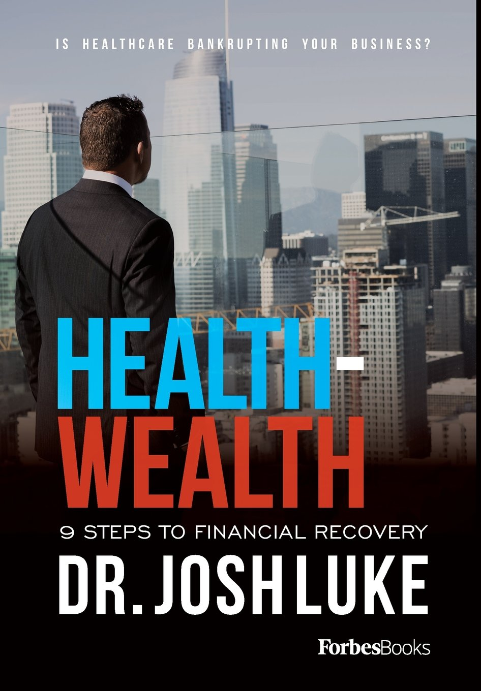 Health - Wealth: 9 Steps To Financial Recovery