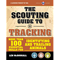 The Scouting Guide to Tracking:  An Officially-Licensed Book of the Boy Scouts of America: Essential Skills for Identifying and Trailing Animals (A BSA Scouting Guide)
