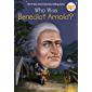 Who Was Benedict Arnold? (Who Was?)
