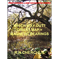 WHICH WAY OUT? - Orient Map + Magnetic Bearings (Professional Land Navigation Series 6)