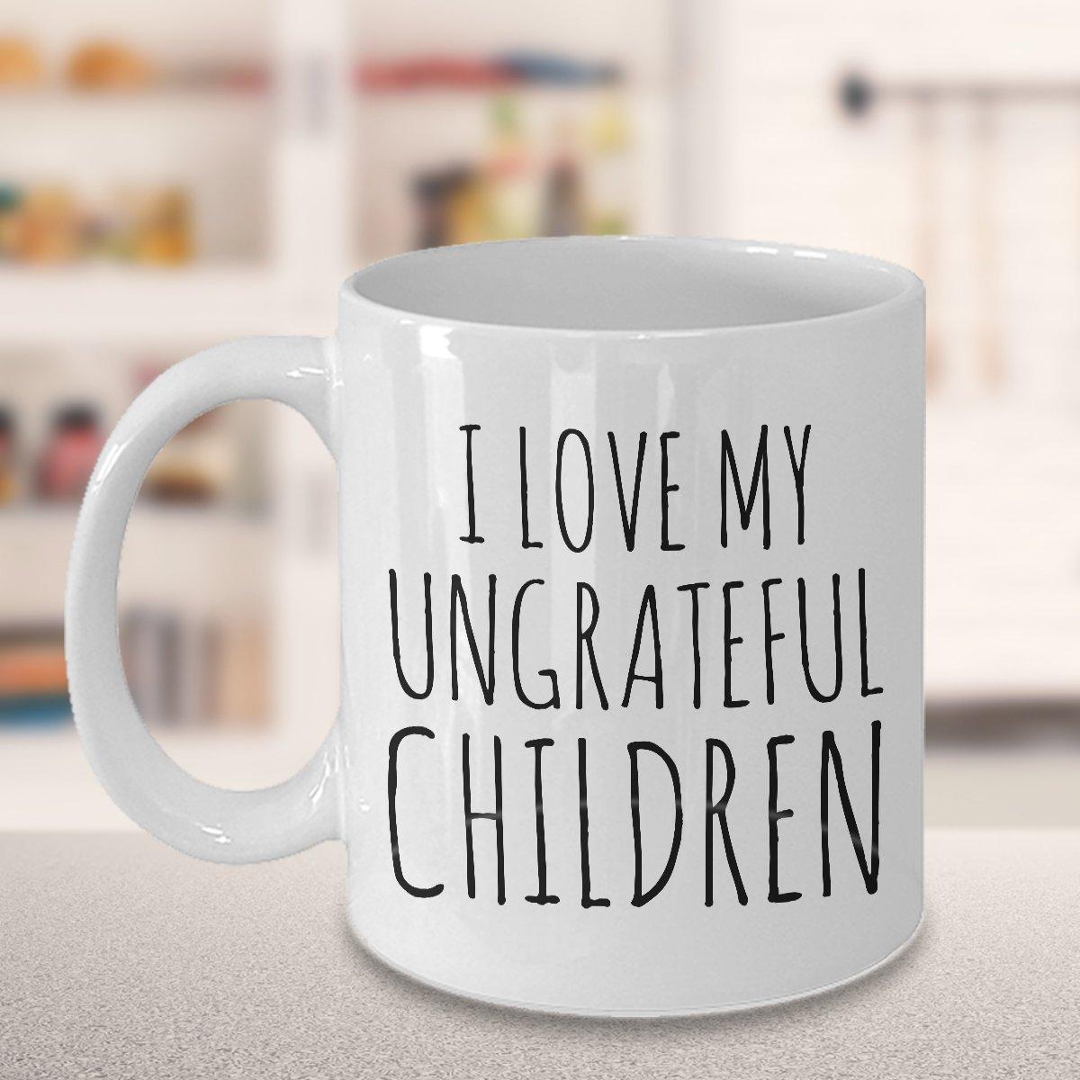 I Love My Ungrateful Children Mug Funny Ceramic Coffee Cup Gifts