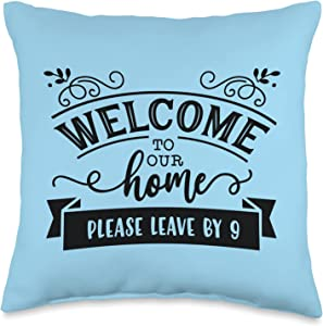 Funny Housewarming Home Décor Accessories Welcome to Our Home Please Leave by 9 pm Blue Farmhouse Throw Pillow, 16x16, Multicolor