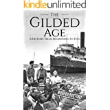 The Gilded Age: A History From Beginning to End