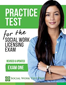Practice Test for the Social Work Licensing Exam: Exam One (Revised & Updated) (SWTP Practice Tests) (Volume 1)