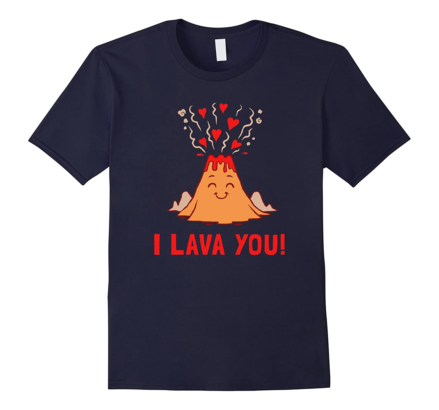 I Lava You T-Shirt - Funny Volcano Valentines Love-ah my shirt one gift