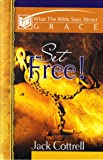 Set Free! What the Bible Says About Grace