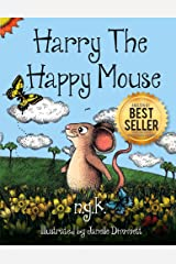 Harry The Happy Mouse: Teaching Children To Be Kind To Each Other. Kindle Edition