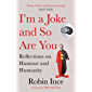 I'm a Joke and So Are You: Reflections on Humour and Humanity (English Edition)
