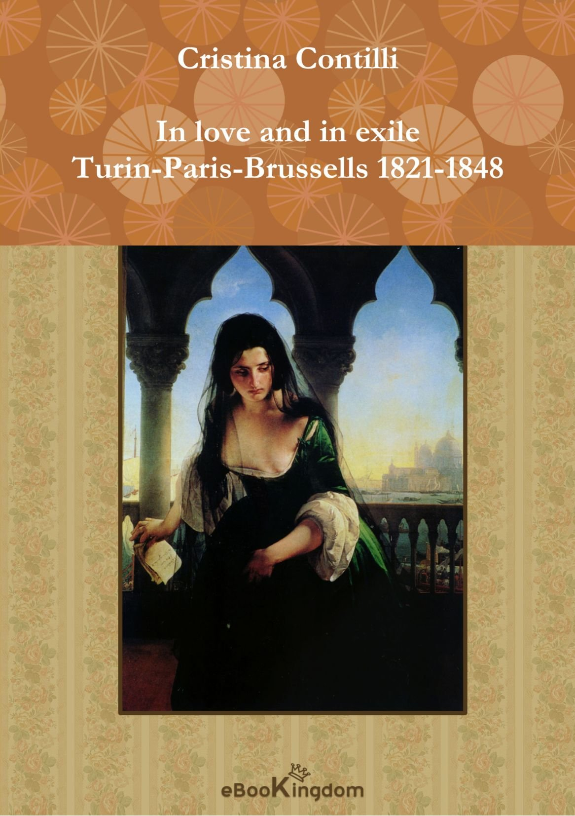 In Love And In Exile Turin-Paris-Brussells 1821-1848 (Interlingua Edition) pdf epub