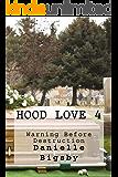 Hood Love 4: Warning Before Destruction