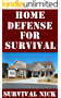 Home Defense For Survival: A Step-By-Step Guide On How To Make Your Home More Easily Defensible and Successfully Defend It During A Grid Down Scenario (English Edition)