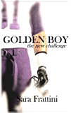 GOLDEN BOY- the new challenge
