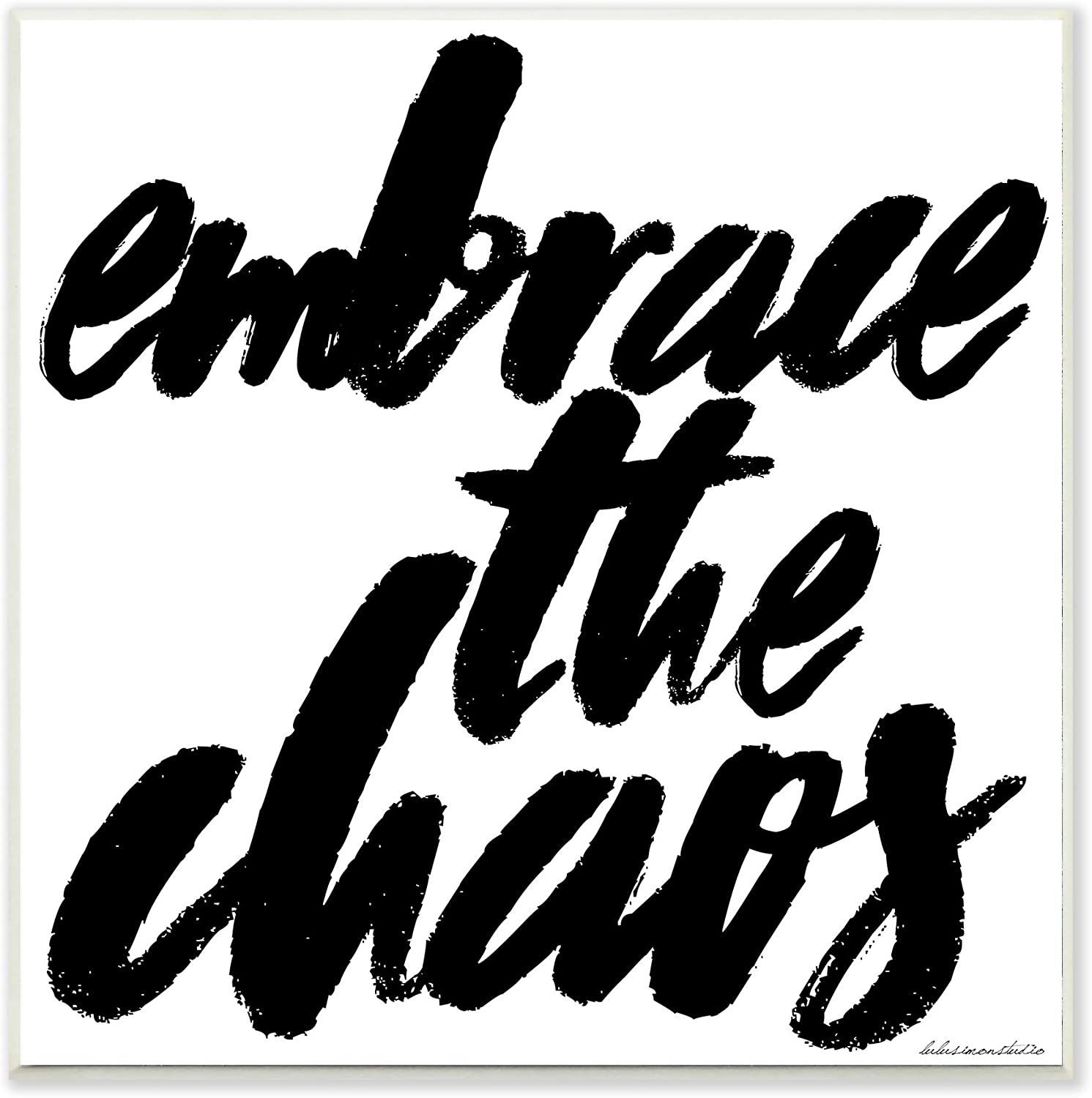 Stupell Industries Embrace the Chaos Wall Plaque, 10 x 15, Multi-Color