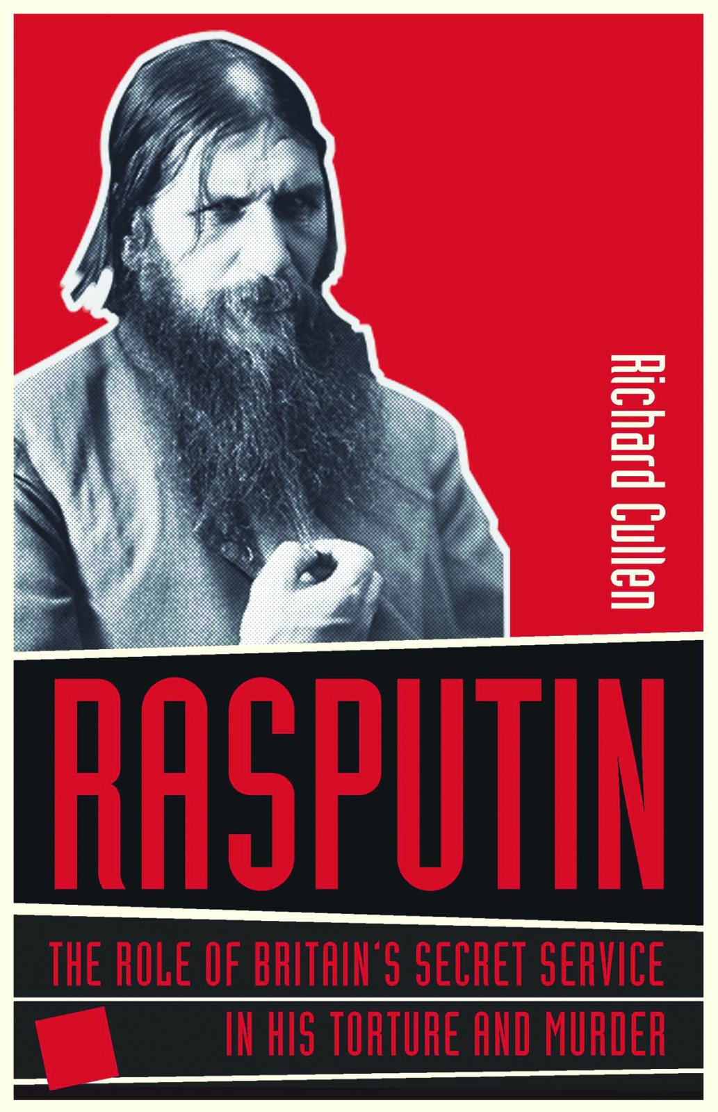 Download Rasputin: The Role of Britain's Secret Service in His Torture and Murder PDF
