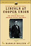 Lincoln at Cooper Union: The Speech That Made Abraham Lincoln President (Simon & Schuster Lincoln Library)