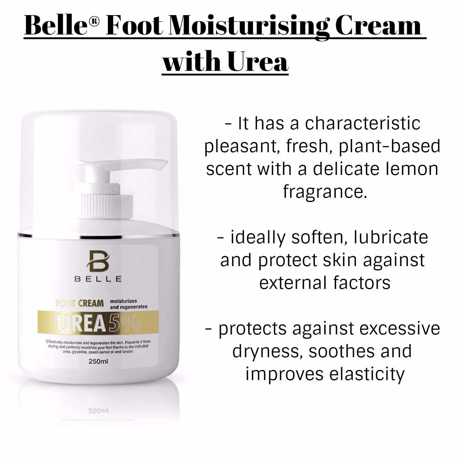 Belle® Foot Moisturising Cream with Urea - exfoliates, prevents drying, hardening and cracking of heels, softens and lubricates Foot - 250ml (5% urea)