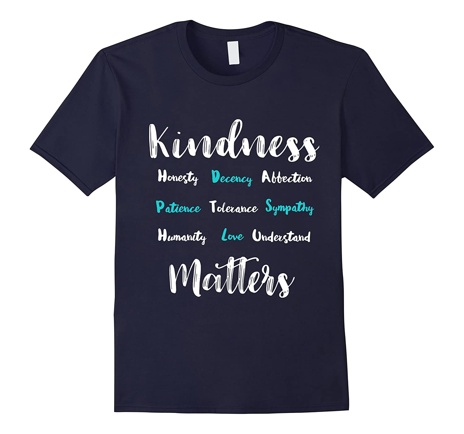 Kindness Matters – Inspirational Quotes T-Shirt-TH
