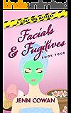 Facials & Fugitives (A Cozy Spa Mystery Book 4)