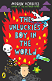 The Unluckiest Boy in the World