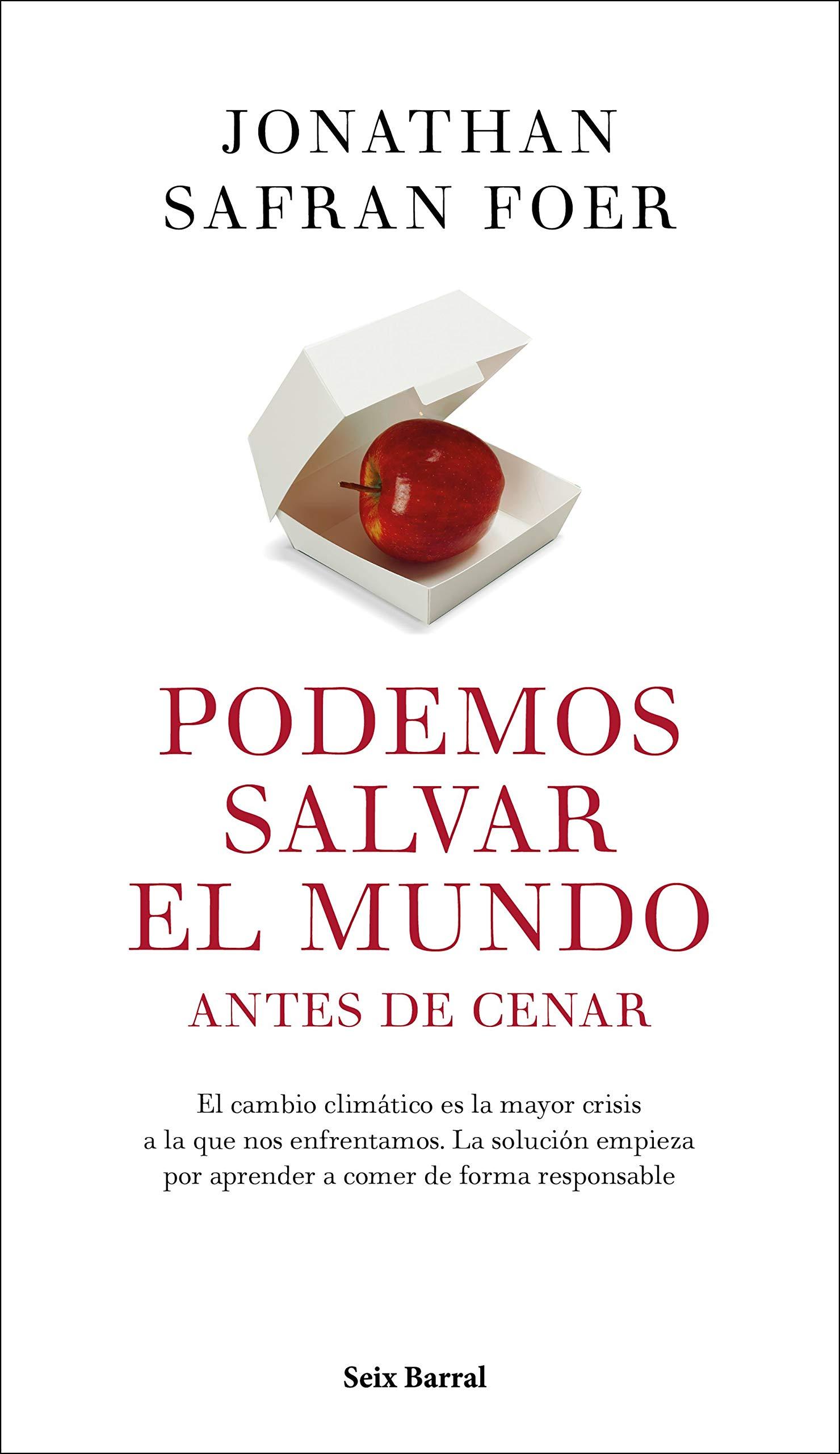 Podemos salvar el mundo antes de cenar Los Tres Mundos: Amazon.es: Foer, Jonathan Safran, Luengo, Lorenzo: Libros