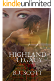 Highland Legacy (The Fraser Brothers Trilogy Book 1)