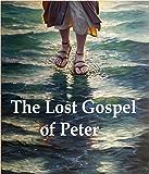 The Lost Gospel of Peter