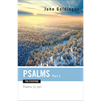Psalms for Everyone, Part 2: Psalms 73-15 (The Old Testament for Everyone) (English Edition)