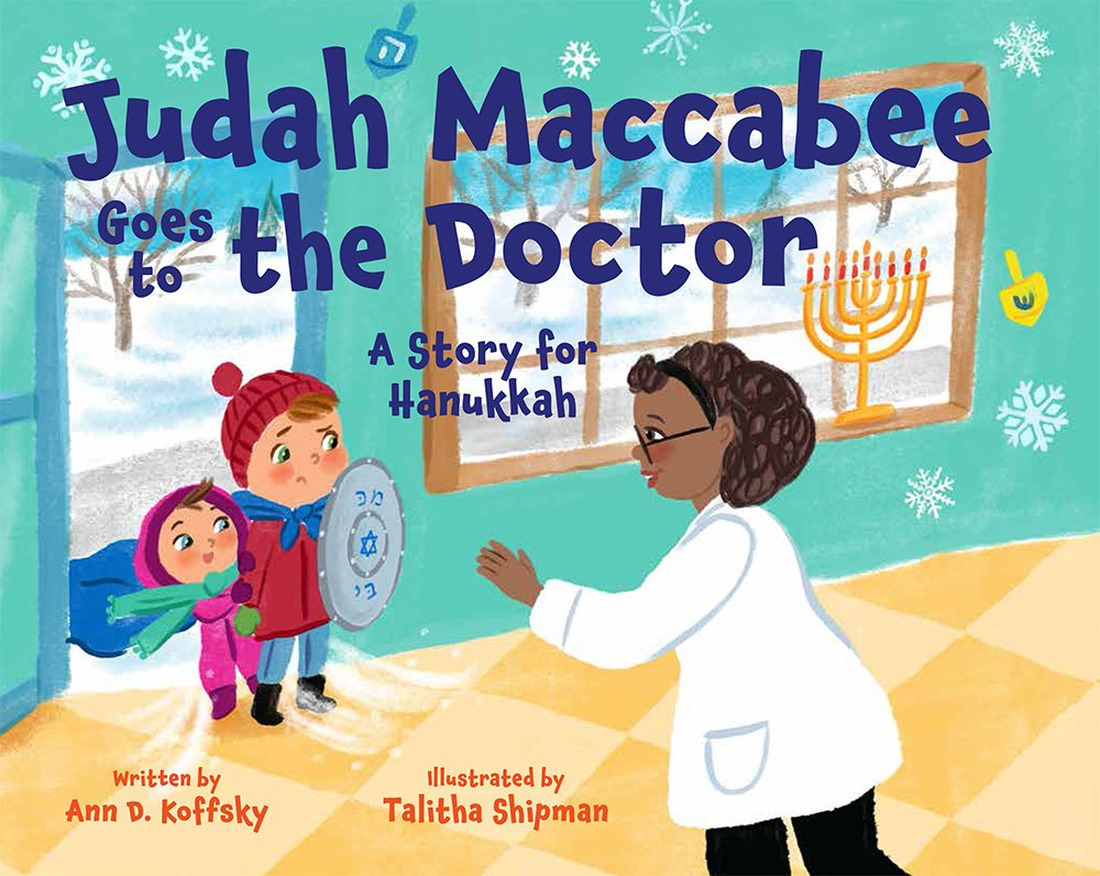 Judah Maccabee Goes To The Doctor Ann D Koffsky Talitha Shipman