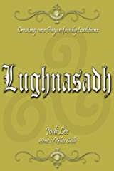 Lughnasadh (Creating New Pagan Family Traditions) Kindle Edition