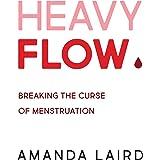 Heavy Flow: Breaking the Curse of Menstruation