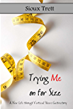 Trying Me On For Size: A New Life Through Vertical Sleeve Gastrectomy