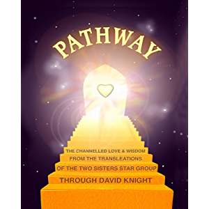 PATHWAY: The Channelled Love and Wisdom from the Trans-Leátions of the Two Sisters Star Group
