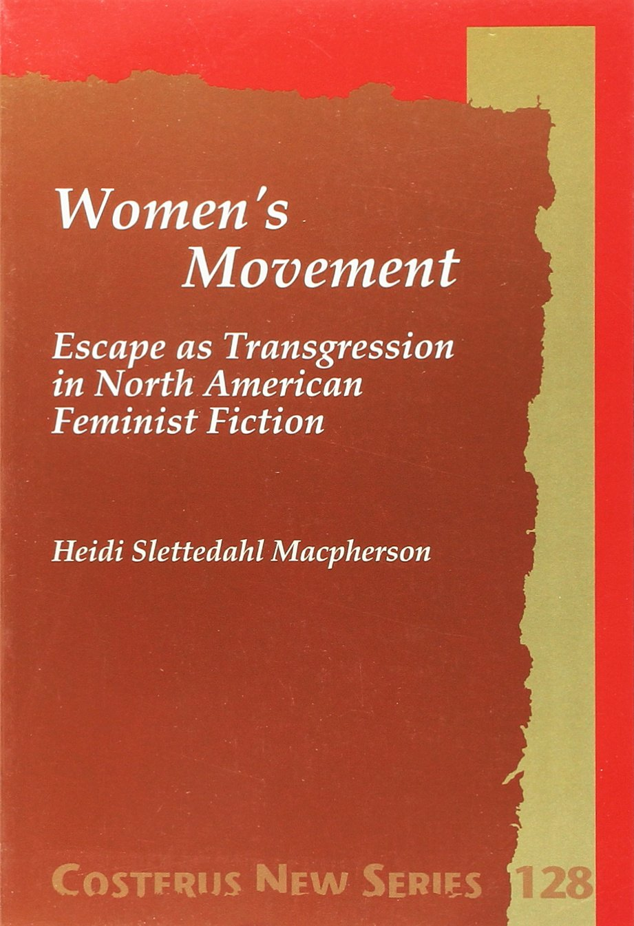 WOMEN'S MOVEMENT. Escape as Transgression in North American Feminist Fiction. (Costerus NS 128) ebook