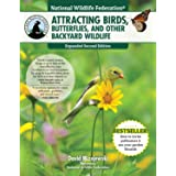 National Wildlife Federation(R): Attracting Birds, Butterflies, and Other Backyard Wildlife, Expanded Second Edition (Creativ