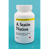 A Statin Nation - Damaging Millions in a Brave New Post-Health World