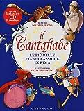 Il cantafiabe. Le più belle fiabe classiche in rima. Con CD Audio